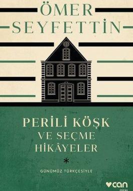 Perili Köşk ve Seçme Hikayeler - Günümüz Türkçesiyle