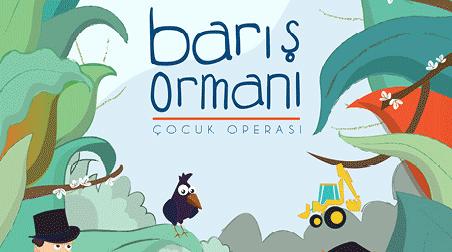 Barış Ormanı - Çocuk Operası