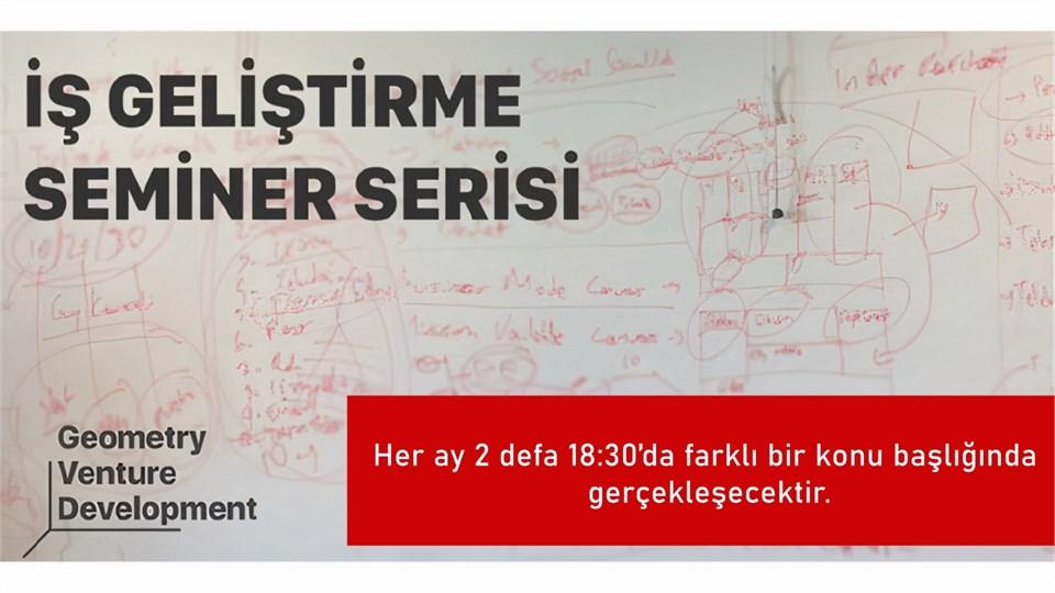 İş Geliştirme Seminer Serisi#40   İlk Müşteri   Geometry Venture Development