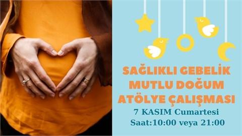 Sağlıklı Gebelik, Mutlu Doğum Atölye Çalışması