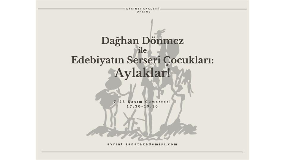 Dağhan Dönmez ile Edebiyatın Serseri Çocukları: Aylaklar!