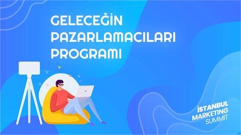 İstanbul Marketing Summit : Geleceğin Pazarlamacıları Programı