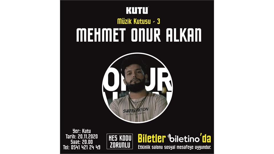 MEHMET ONUR ALKAN / Müzik Kutusu - 3