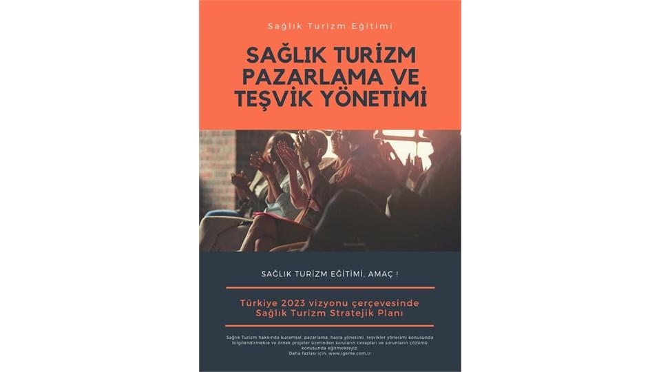 Sağlık Turizm Pazarlama ve Teşvikleri Yönetim Eğitimi(İSTANBUL)-İGEME