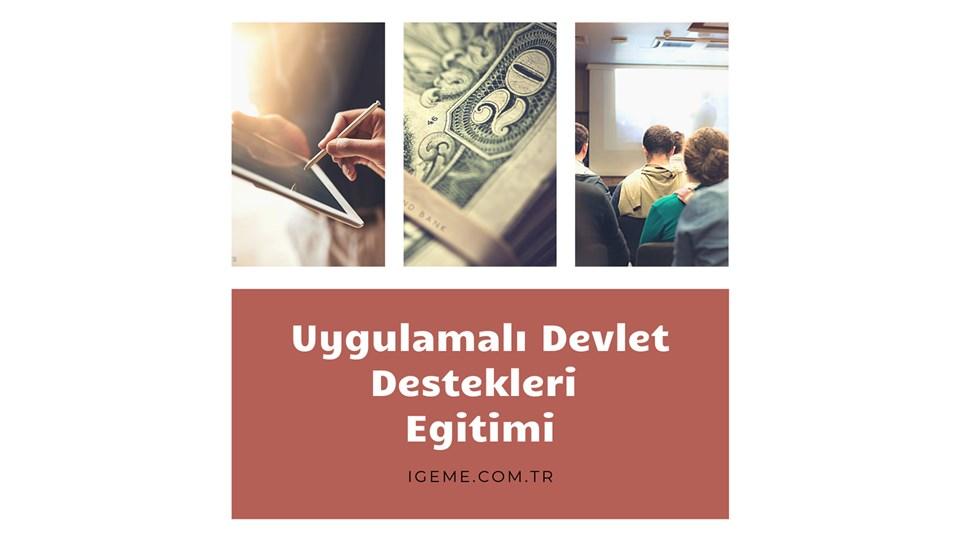 UYGULAMALI DEVLET DESTEKLERİ EĞİTİMİ - İSTANBUL -İGEME