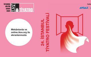 24. İstanbul Tiyatro Festivali Perdelerini Açmaya Hazırlanıyor
