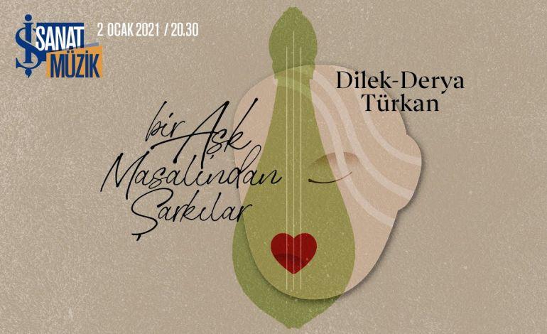 Dilek ve Derya Türkan 'Bir Aşk Masalından Şarkılar' Konseri
