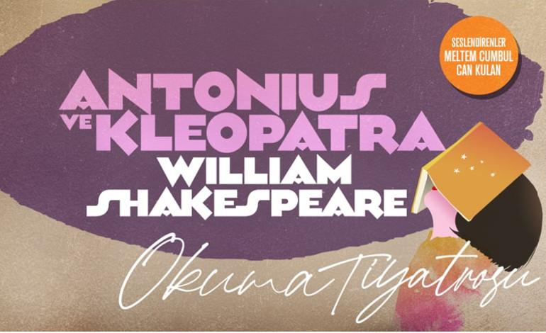 Okuma Tiyatrosu: Antonius ve Kleopatra