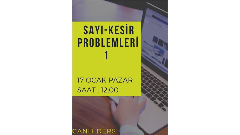 SAYI-KESİR PROBLEMLERİ KONU ANLATIMI 1