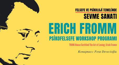 Erich Fromm Psikofelsefe Workshop