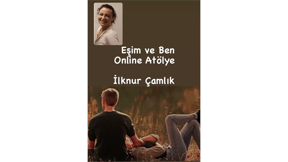 Eşim ve Ben Online Atölye
