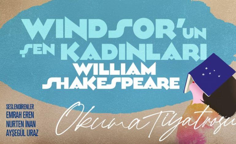 İş Sanat Okuma Tiyatrosu: Windsor'un Şen Kadınları