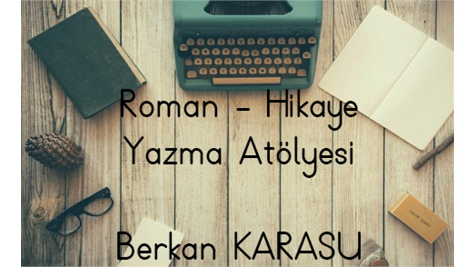 Roman - Hikaye Yazma Atölyesi-8 Ders