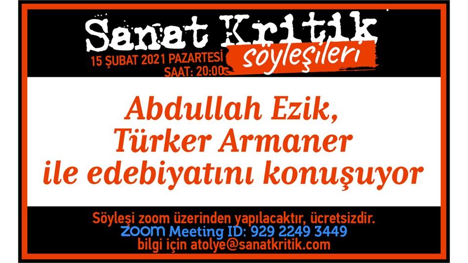 Sanat Kritik Söyleşileri-Abdullah Ezik, Türker Armaner ile Edebiyatını Konuşuyor!