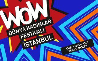 WOW - Dünya Kadınlar Festivali İstanbul 2021