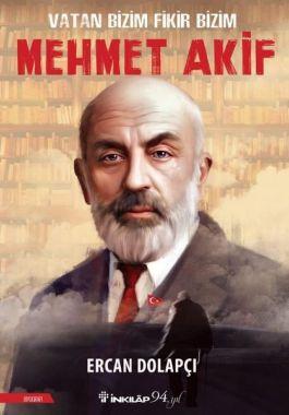 Vatan Bizim Fikir Bizim: Mehmet Akif