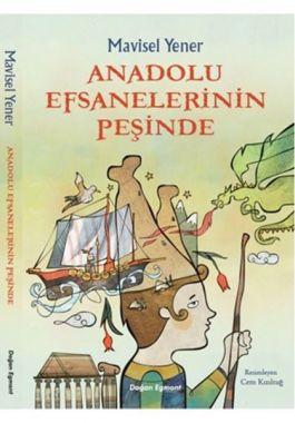Anadolu Efsanelerinin Peşinde - Mavisel Yener