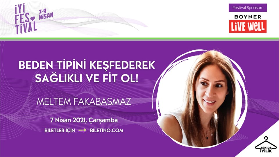 İyi Festival - BEDEN TİPİNİ KEŞFEDEREK SAĞLIKLI VE FİT OL!