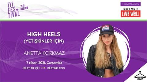 İyi Festival - HIGH HEELS (YETİŞKİNLER İÇİN)