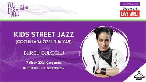 İyi Festival - KIDS STREET JAZZ (ÇOCUKLARA ÖZEL 9-14 YAŞ)