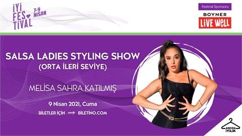 İyi Festival- SALSA LADIES STYLING SHOW (ORTA İLERİ SEVİYE)