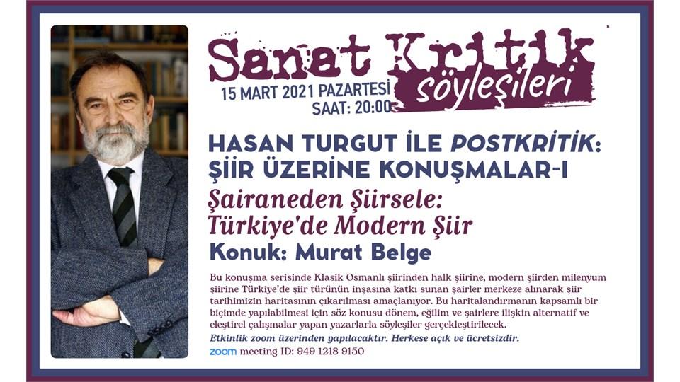 Sanat Kritik-Hasan Turgut ile Postkritik-Şiir Üzerine Konuşmalar 1-Konuk:Murat Belge