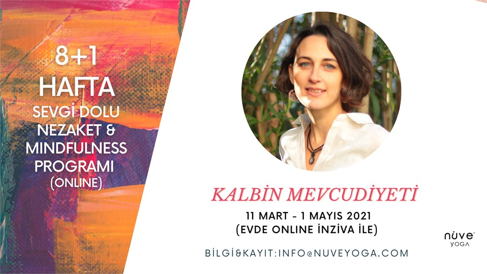 Hande Akmehmetoğlu ile 8+1 Hafta Sevgi dolu Nezaket & Mindfulness Programı