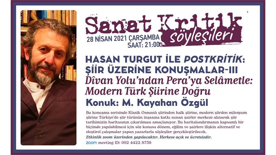 Sanat Kritik-Hasan Turgut ile Postkritik-Şiir Üzerine Konuşmalar 3-Konuk:Kayahan Özgül