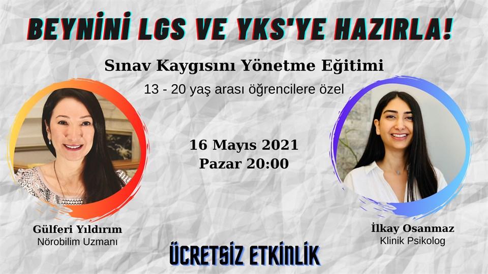 """""""BEYNİNİ LGS VE YKS'YE HAZIRLA"""" / SINAV KAYGISINI YÖNETME EĞİTİMİ"""