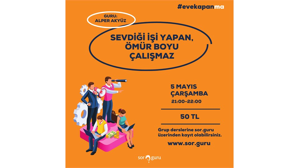 """""""SEVDİĞİ İŞİ YAPAN ÖMÜR BOYU ÇALIŞMAZ"""""""
