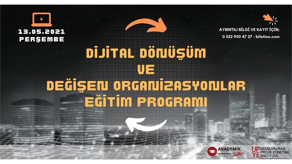 Dijital Dönüşüm ve Değişen Organizasyonlar
