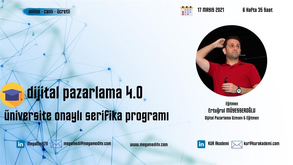 Dijital Pazarlama 4.0 Üniversite Onaylı Sertifika Program Eğitimi (Ücretli)