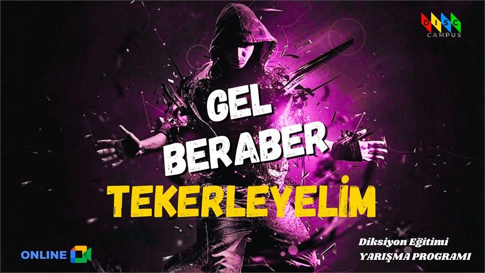 GEL BERABER TEKERLEYELİM (Online Yarışma)