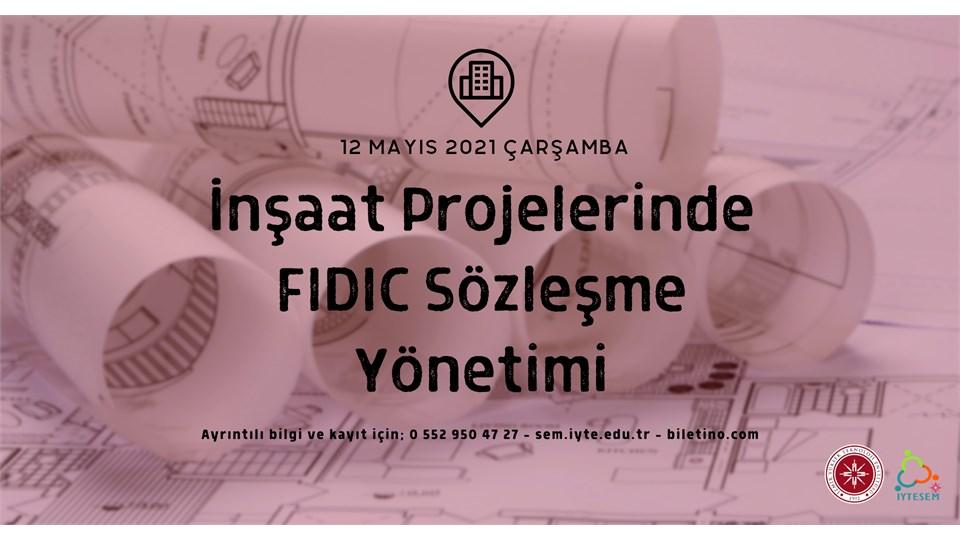 İnşaat Projelerinde FIDIC Sözleşme YÖNETİMİ