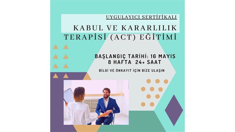 Kabul ve Kararlılık Terapisi (ACT) Eğitimi