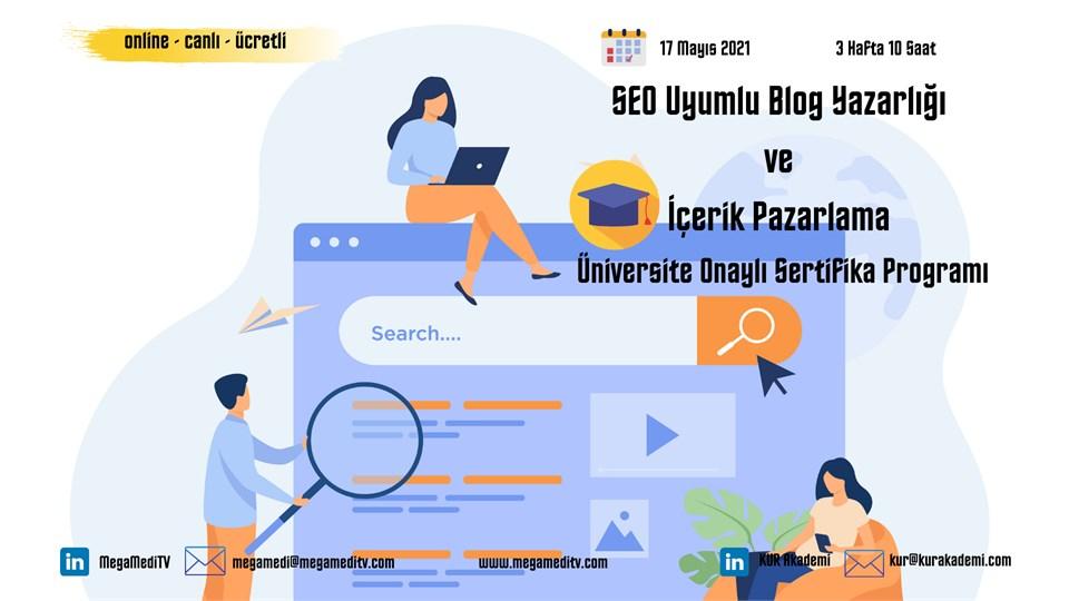 SEO Uyumlu Blog Yazarlığı ve İçerik Pazarlama Üniversite Onaylı Sertifika Program Eğitimi (Ücretli)