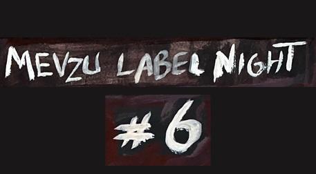 Mevzu Label Night 6