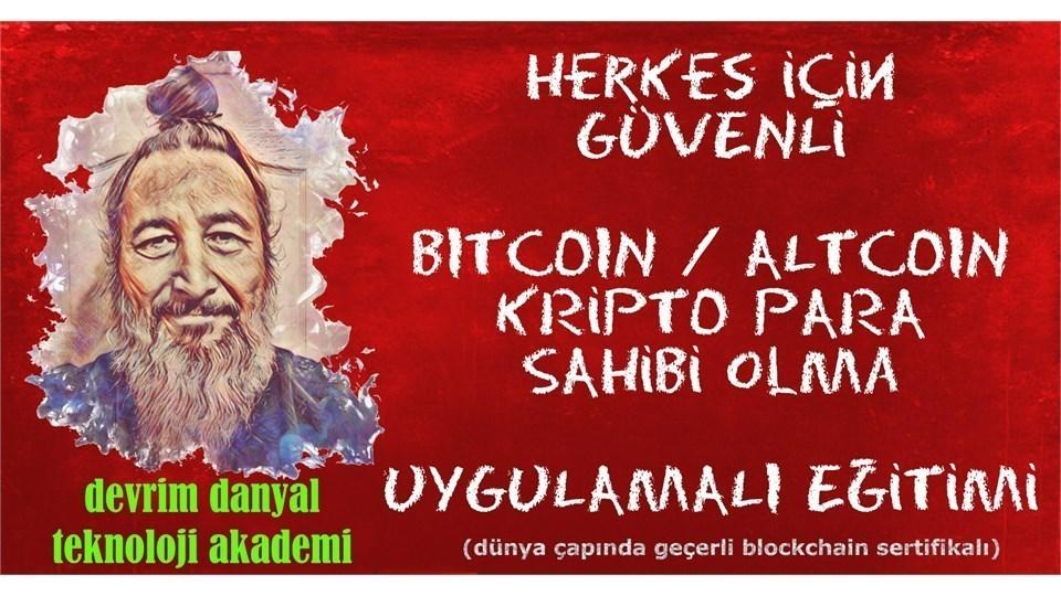 ONLINE SERTİFİKALI - Herkes İçin Uygulamalı Kripto Para Sahibi Olma Eğitimi - 23 Ağustos