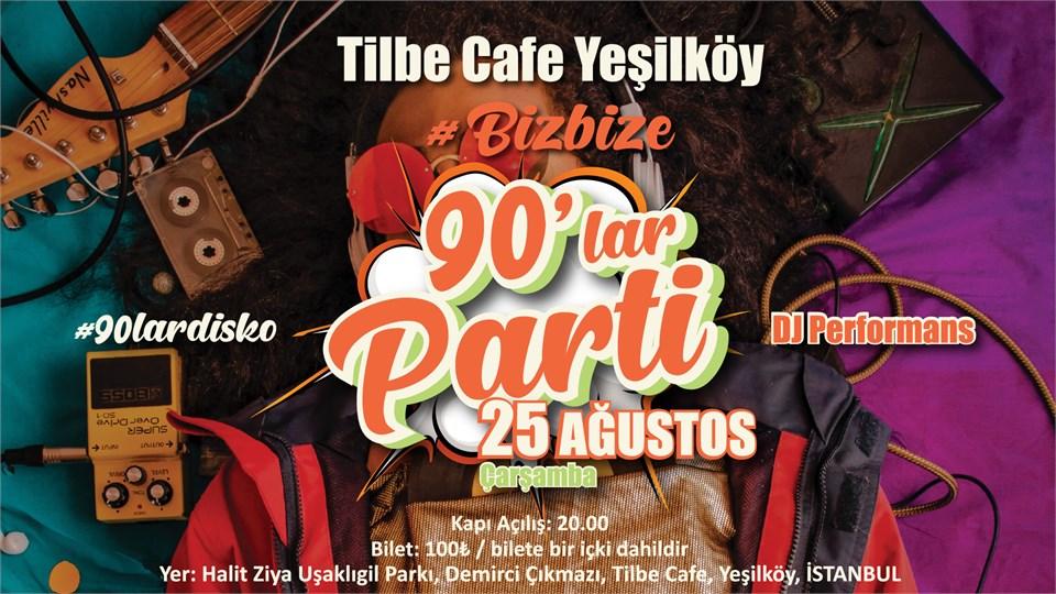 Yeşilköy Tilbe Cafe Bizbize 90'lar Partisi