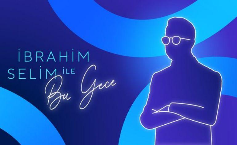 İbrahim Selim ile Bu Gece