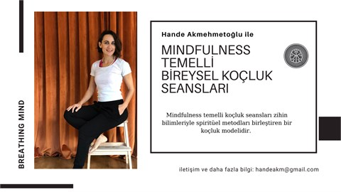 Hande ile Mindfulness Temelli Bireysel Koçluk Seansları