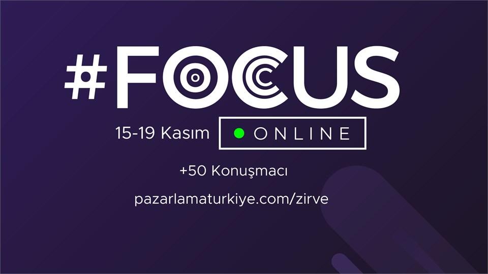 """Pazarlama Türkiye Zirvesi """"FOCUS"""""""