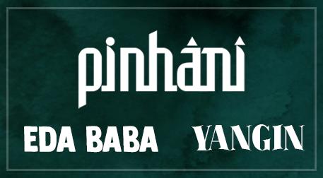 Pinhani - Eda Baba - Yangın