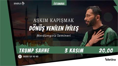 AŞKIM KAPIŞMAK İSTANBUL SEMİNERİ
