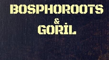 Bosphoroots - Goril