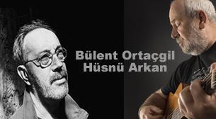 Bülent Ortaçgil & Hüsnü Arkan