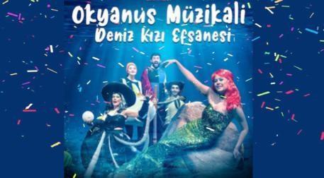 Okyanus Müzikali Deniz Kızı Efsa