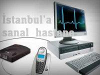 İstanbul'da Sanal Hastane Açılacak