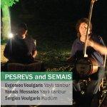 Pesrevs and Semais