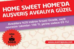 Avealılar, Home Sweet Home İndirimleriyle Evim Güzel Evim Diyecek